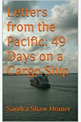 Letters from the Pacific: 49 Days on a Cargo Ship Kindle Edition