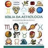 A Biblia da Astrologia: O Guia Definitivo do Zodíaco