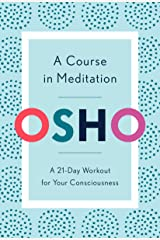 A Course in Meditation: A 21-Day Workout for Your Consciousness Kindle Edition