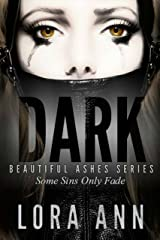 Dark (Beautiful Ashes Trilogy, Book 1) Kindle Edition