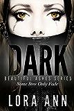 Dark (Beautiful Ashes Trilogy, Book 1)