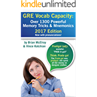 GRE Vocab Capacity 2017 Edition: Over 1,300 Powerful Memory Tricks and Mnemonics