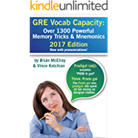GRE Vocab Capacity 2017 Edition: Over 1,300 Powerful Memory Tricks and Mnemonics (English Edition)