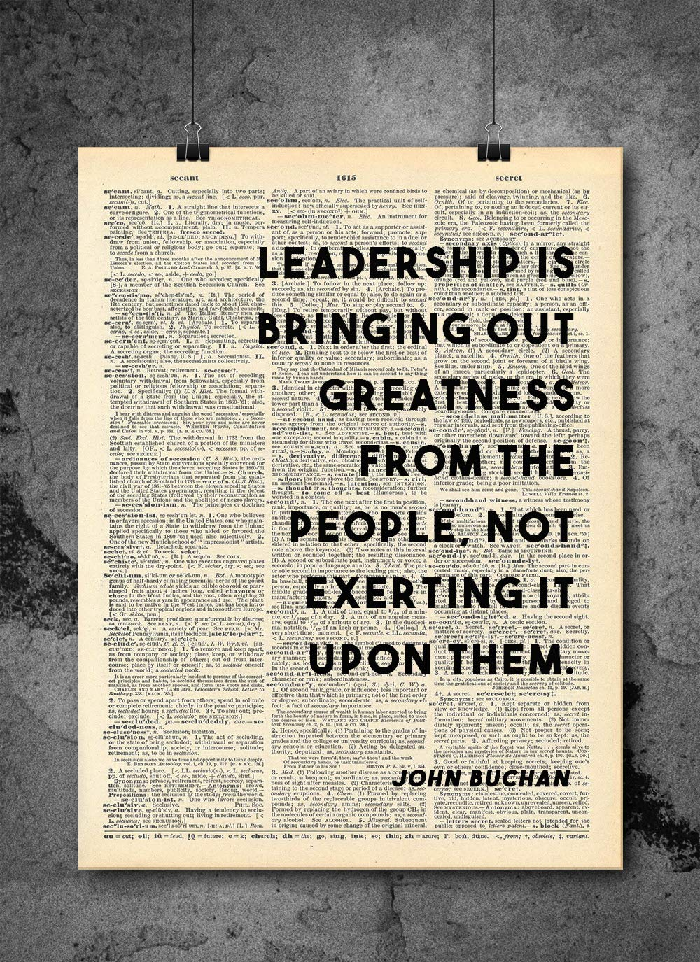John Buchan - Leadership Is Bringing Out Greatness From The People - Vintage Quotes - Authentic Upcycled Dictionary Art Print - Home or Office Decor - Inspirational And Motivational Quote Art