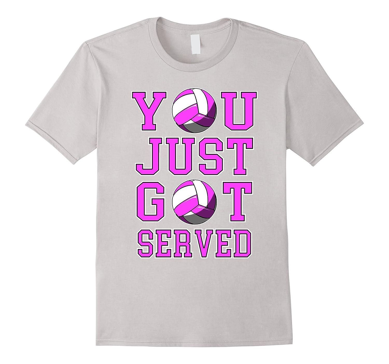 You Just Got Served Volleyball Player Gift T-Shirt-Art