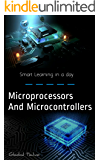 Microprocessors and Microcontrollers: Architecture, Programming, 8086/8088, 8085 Microprocessor (Learn in a day)