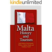 Malta History and Tourism: Early history, Government, Politics, Culture, People and Tradition, Travel
