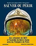 Sauver ou Périr - Des Attentats de 2015 à Notre-Dame, avec les Pompiers de Paris