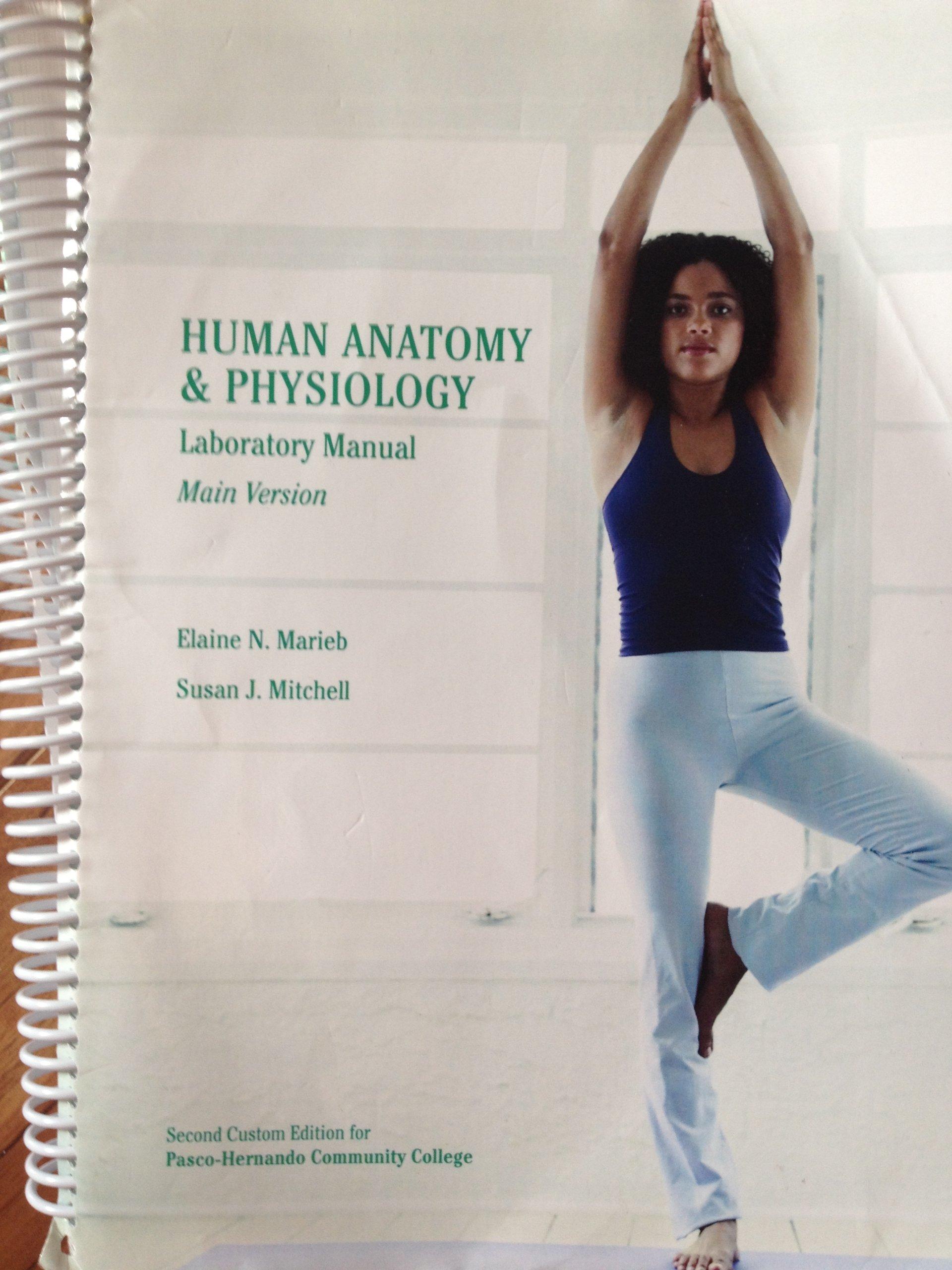 Human Anatomy & Physiology Laboratory Manual: Mail Version (Second custom  Edition for Pasco-Hernando Community college): Susan J. Mitchell Elain N.  Marieb ...