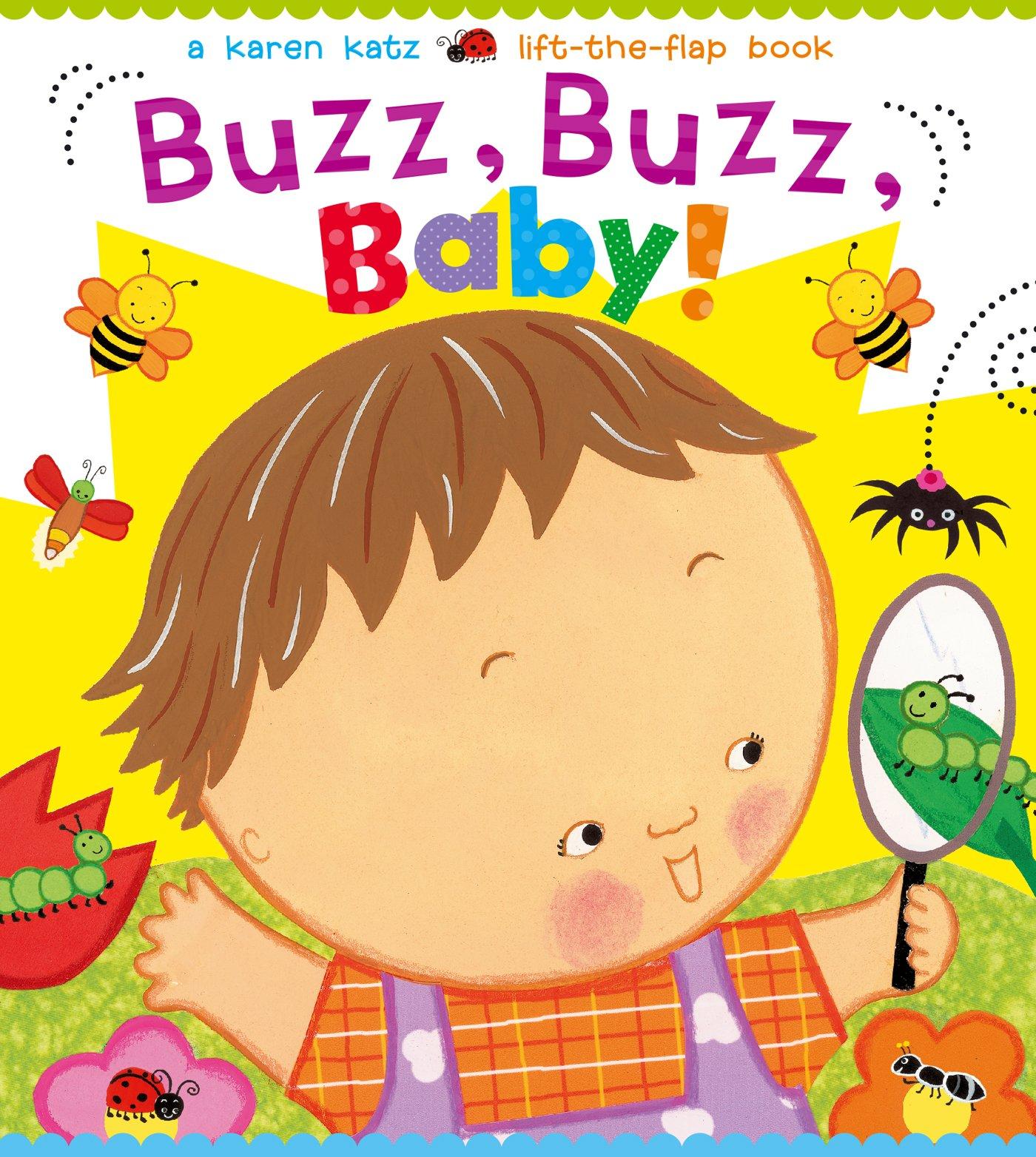 Buzz, Buzz, Baby!: A Karen Katz Lift-the-Flap Book (Karen Katz ...