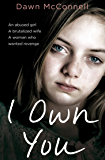 I Own You: An abused girl, a terrified wife, a woman who wanted revenge (English Edition)