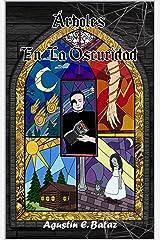 Árboles en la Oscuridad: Relatos de Terror (Spanish Edition) Kindle Edition