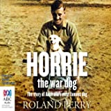 Horrie the War Dog: The Story of Australia's Most Famous Dog