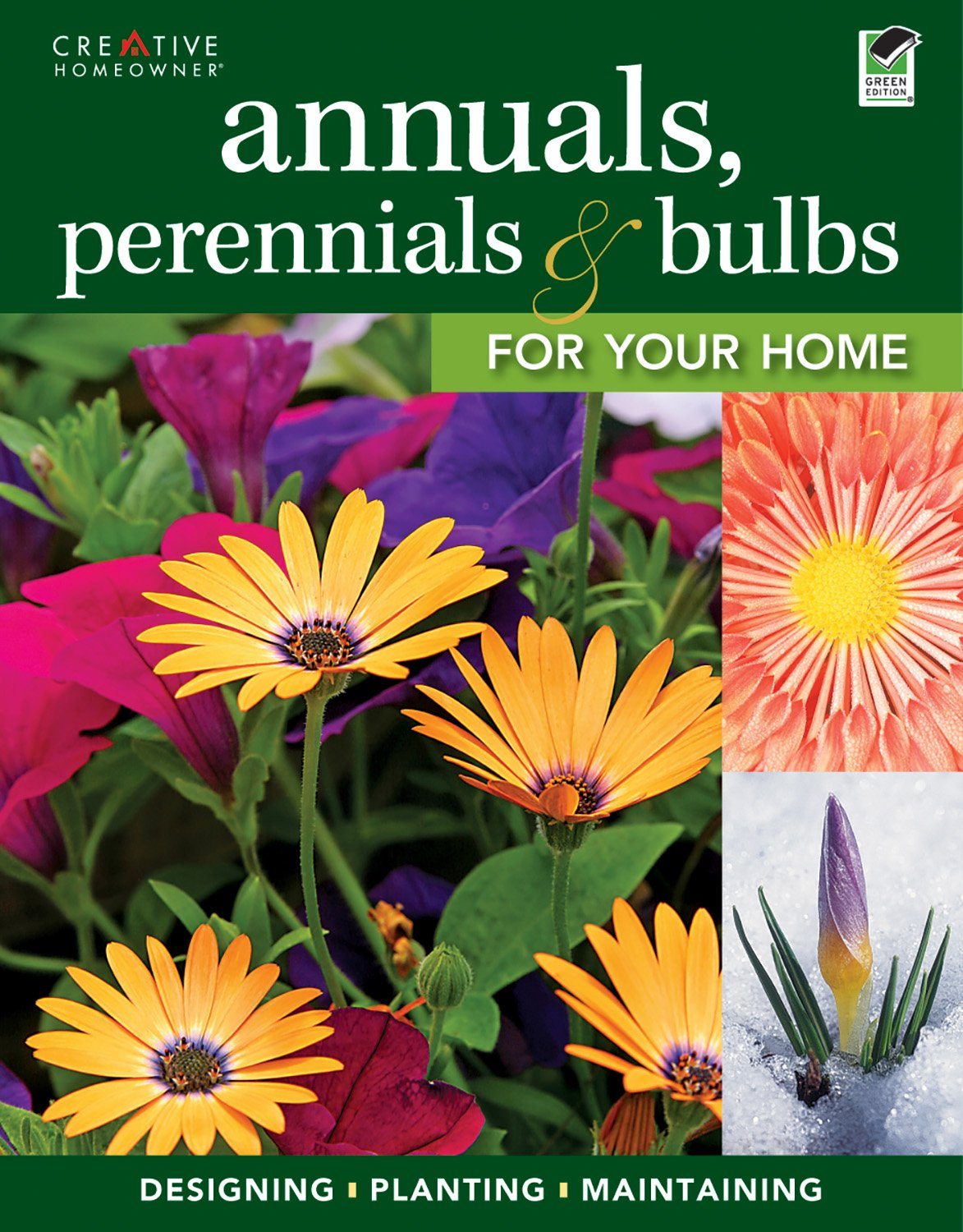Annuals perennials bulbs for your home designing planting annuals perennials bulbs for your home designing planting maintaining your flower garden gardening editors of creative homeowner izmirmasajfo