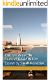 The View From Flyover Country: Essays by Sarah Kendzior (English Edition)