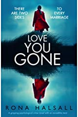 Love You Gone: A gripping psychological crime novel with an incredible twist Kindle Edition