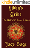Libby's Tribe: The Before: Book Three