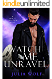 Watch Me Unravel: A Rock Star Romance (Blue is the Color Book 2)