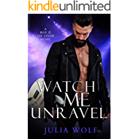 Watch Me Unravel: A Rock Star Romance (Blue is the Color Book 2) book cover