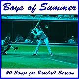 Boys of Summer: 50 Songs for Baseball Season