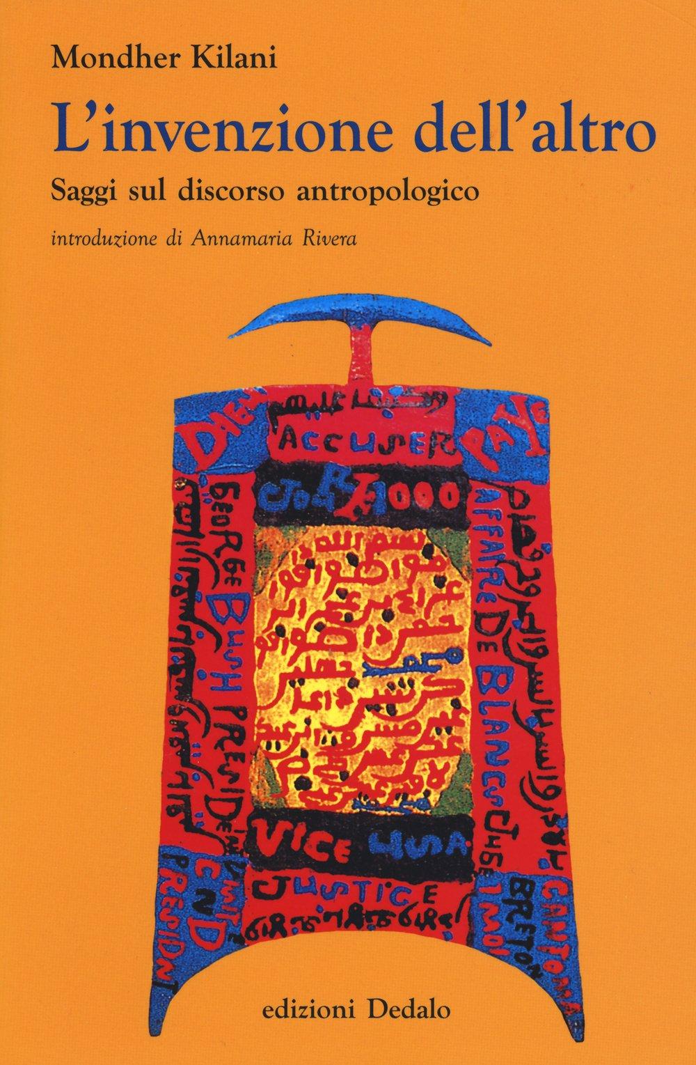 L'invenzione dell'altro. Saggi sul discorso antropologico Copertina flessibile – 15 ott 2015 Mondher Kilani A. Rivera Dedalo 8822063287