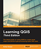 Learning QGIS - Third Edition