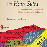 The Heart Sutra: A Comprehensive Guide to the Classic of Mahayana Buddhism