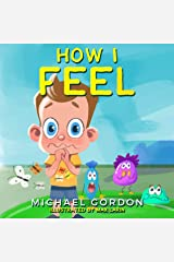 How I Feel: Emotions & Feelings Books For Kids, Children Ages 4 6, Preschool, Activity Pages Kindle Edition