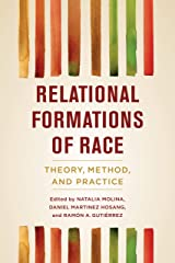 Relational Formations of Race: Theory, Method, and Practice Kindle Edition