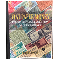 Fiat Paper Money: The History and Evolution of our Currency