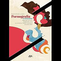 Pornografia e censura: Adelaide Carraro, Cassandra Rios e o sistema literário brasileiro nos anos 1970
