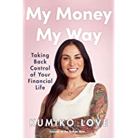 My Money My Way: Taking Back Control of Your Financial Life