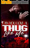 Can You Love a Thug Like Me