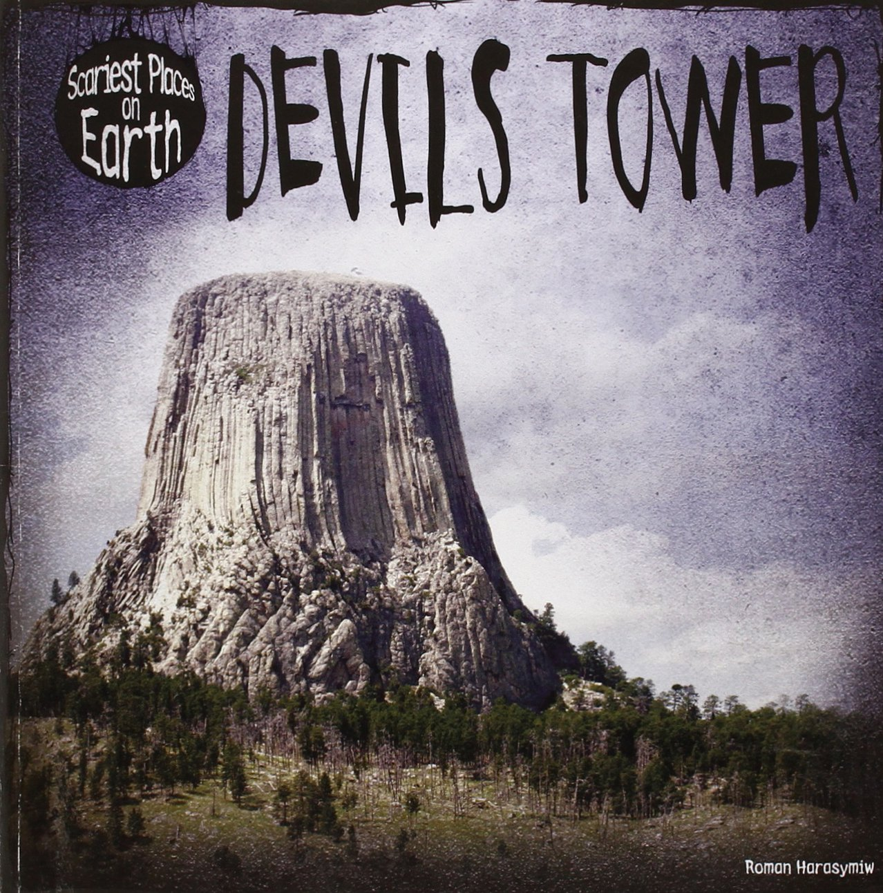 amazon devils tower scariest places on earth roman harasymiw