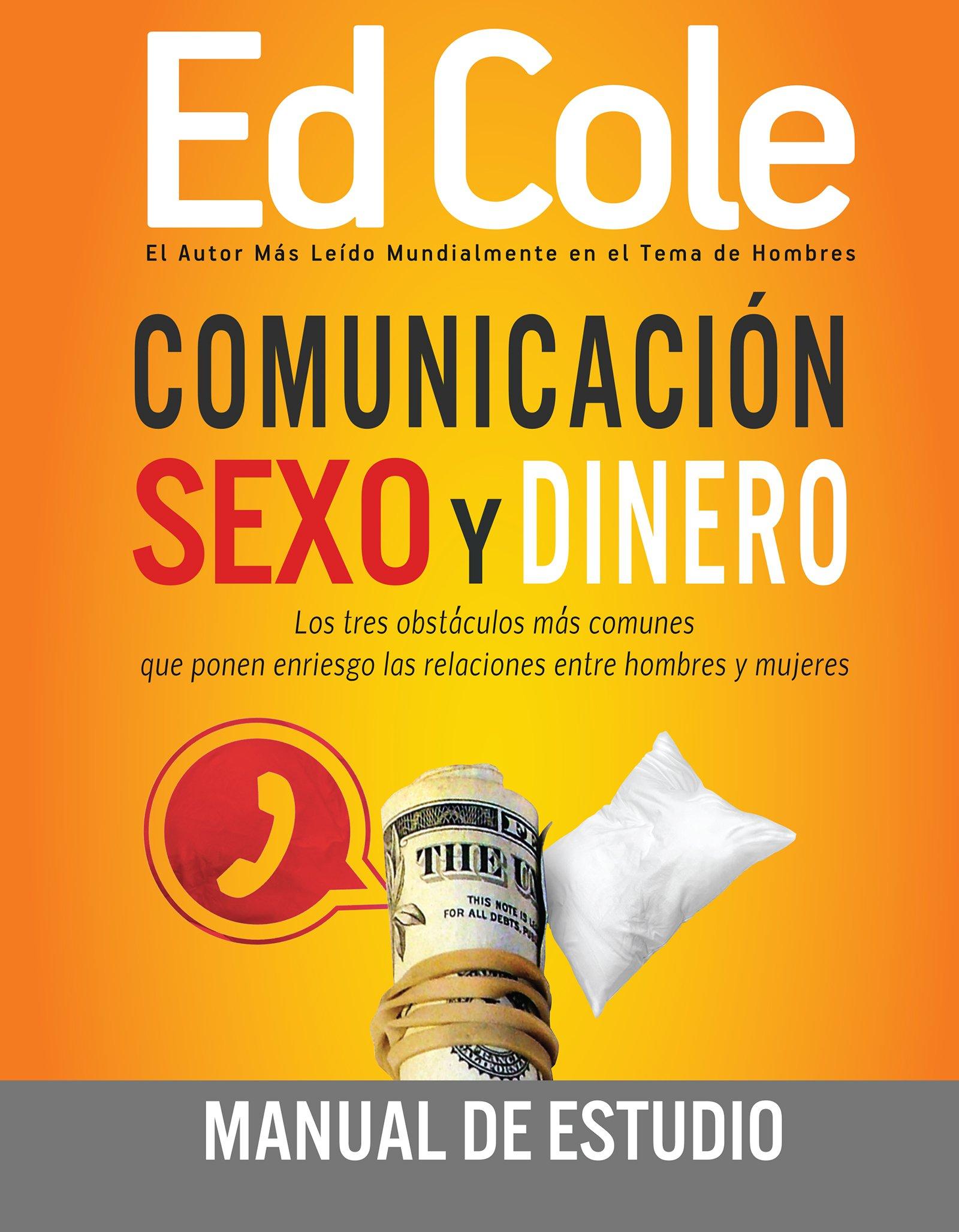 Download Comunicación, sexo y dinero: Manual de estudio: Cómo vencer tres retos comunes en las relaciones (Majoring in Men) (Spanish Edition) PDF