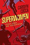 Superwomen: Gender, Power, and Representation