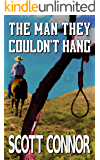 The Man They Couldn't Hang (Lincoln Hawk Book 3)