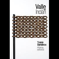 Tirano Banderas (El Libro De Bolsillo - Bibliotecas De Autor - Biblioteca Valle-Inclán)