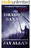 The Dragon's Banner (Pendragon Chronicles Book 1)
