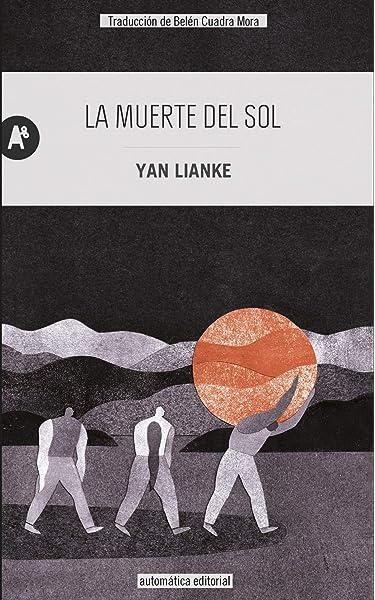 La muerte del sol: 49 (Narrativa): Amazon.es: Lianke, Yan ...
