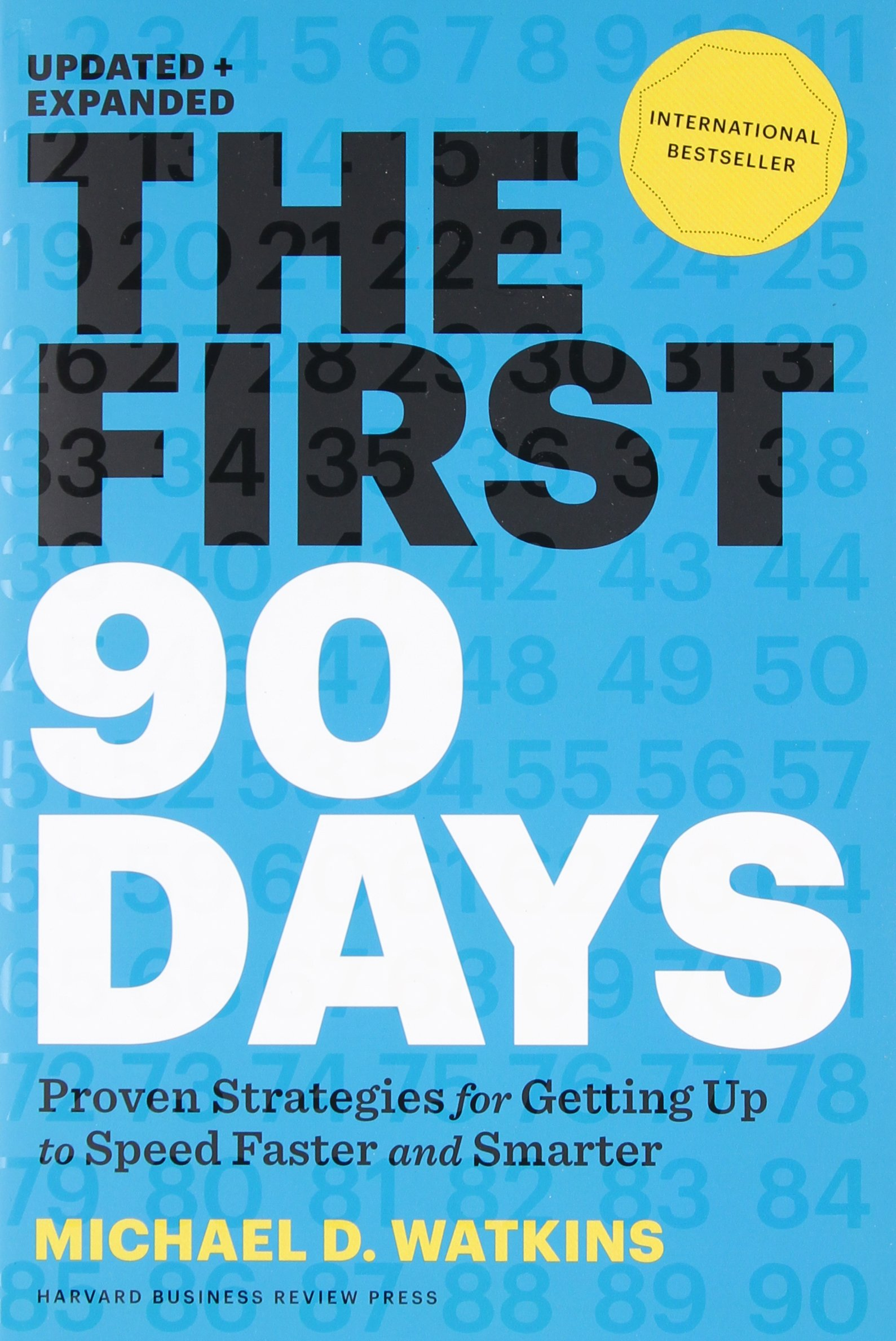 the first days proven strategies for getting up to speed the first 90 days proven strategies for getting up to speed faster and smarter updated and expanded michael d watkins 8601200550153 com books
