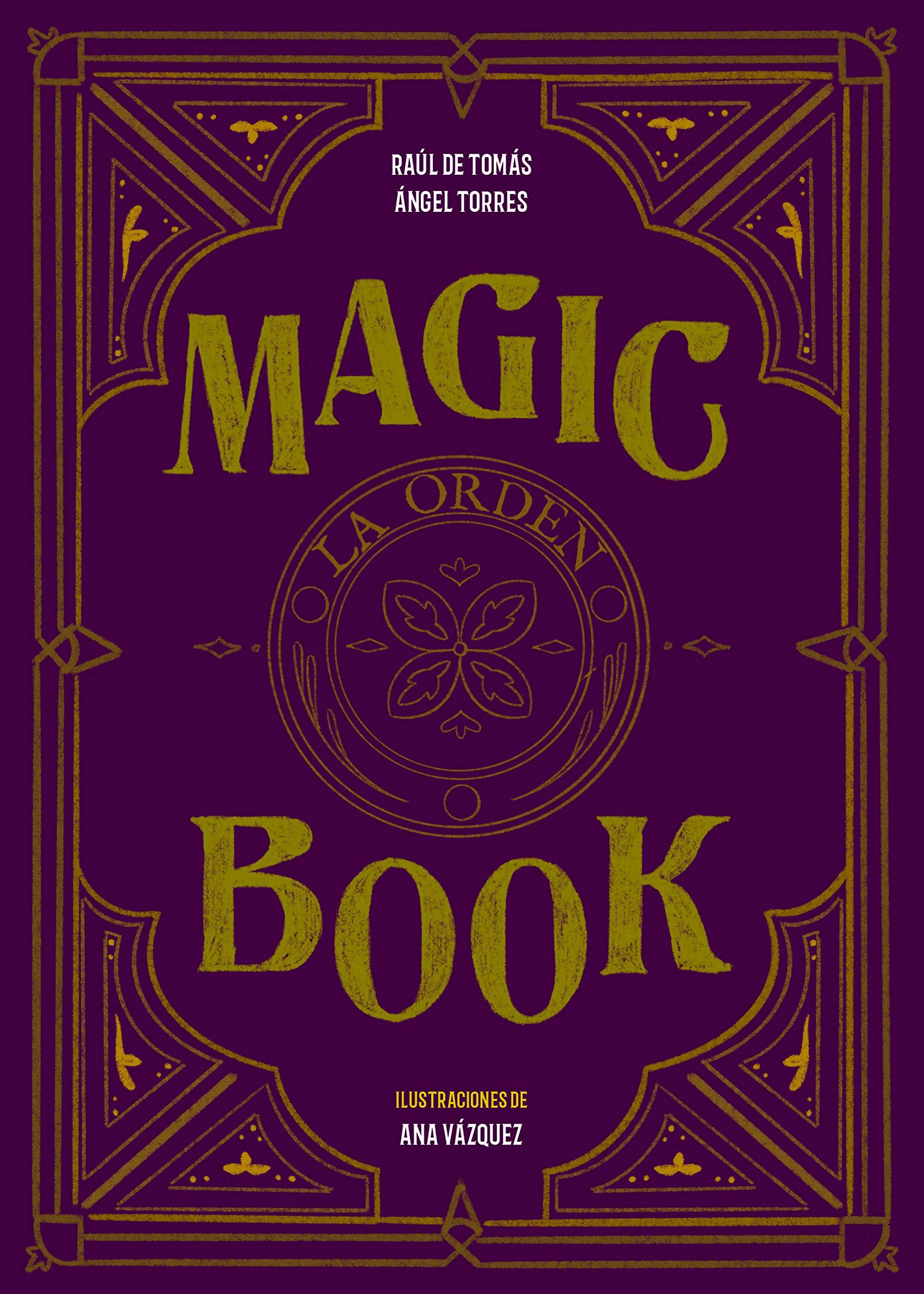 Magic book: La orden (Librojuego): Amazon.es: Tomás, Raúl de ...