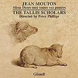 Jean Mouton : Missa Dictes moy toutes voz pensées