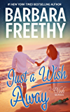 Just A Wish Away (Wish Series Book 2)