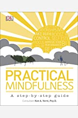 Practical Mindfulness: A step-by-step guide Kindle Edition