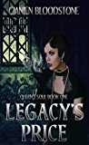 Legacy's Price (Queen's Soul Book 1)