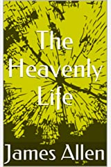 The Heavenly Life Kindle Edition