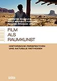 Film als Raumkunst: Historische Perspektiven und aktuelle Methoden (Marburger Schriften zur Medienforschung 23)