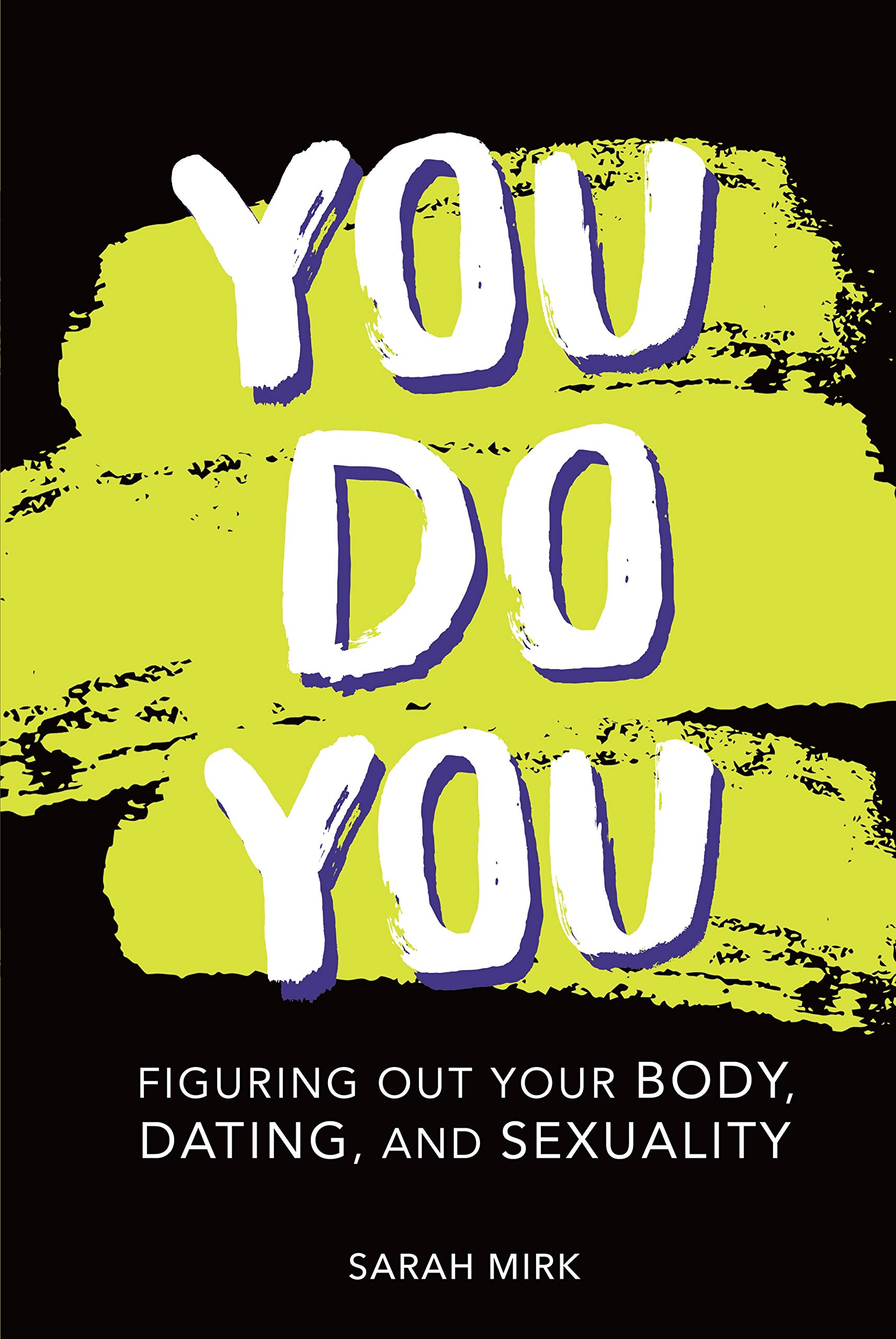 You Do You: Figuring Out Your Body, Dating, and Sexuality by Twenty-First Century Books TM