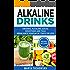 Alkaline Drinks: Original Alkaline Smoothies, Juices and Teas- Rebalance your pH in 7 Days or Less (Alkaline Diet, Alkaline Recipes, Plant Based Book 5)